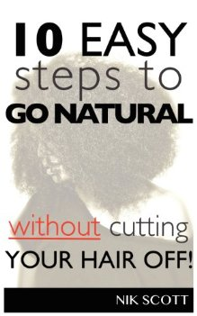 How To Go Natural Without Cutting Hair Off